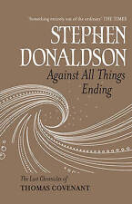 Against All Things Ending: The Last Chronicles of Thomas Covenant, Donaldson, St