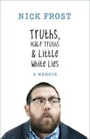 Truths, half truths and little white lies by Nick Frost (Hardback) Amazing Value