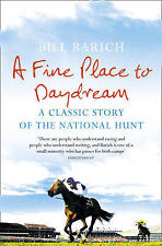A Fine Place to Daydream: A Classic Story of the National Hunt, Bill Barich