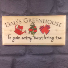 Dad's Greenhouse (tea) - Plaque / Sign / Gift- Father Grandad Shed Garden 232