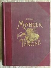 FROM MANGER TO THRONE Life of Christ by Rev.T.DeWitt Talmage (1890) Engravings