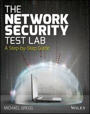 The Network Security Test Lab : A Step-By-Step Guide by Michael Gregg (2015,...