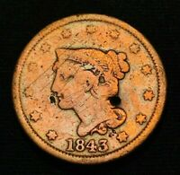 1843 US Large Cent Matron Braided Hair 1C Better Date Ungraded US Coin CCC356