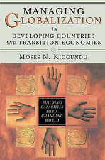 Managing Globalization in Developing Countries and Transition Economies: Buildin