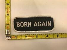 Born Again Patch Christian Church religious Jesus Christ iron-on sew-on new