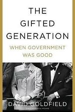 NEW The Gifted Generation: When Government Was Good by David Goldfield