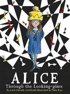 Alice Through the Looking Glass by Lewis Carroll, Tony Ross (Paperback) New Book