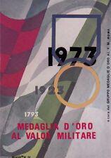 # 1793 - 1923 - 1973 MEDAGLIA D'ORO AL VALOR MILITARE