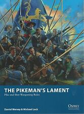 The Pikeman's Lament Pike and Shot Wargaming Rules Osprey New!