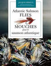 ATLANTIC SALMON FLIES / MOUCHES POUR LE SAUMON ATLANTIQUE - HTROUX, JACQUES - NE
