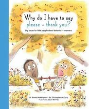 Why Do I Have To Say Please And Thank You?: Big issues for little people about b