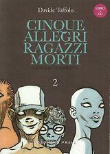 COMICS - Cinque Allegri Ragazzi Morti N° 2 - Davide Toffolo Coconino Press NUOVO