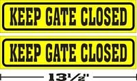 "(3¼""x13½"")  LOT OF 2 GLOSSY STICKERS KEEP GATE CLOSED, FOR INDOOR OR OUTDOOR USE"
