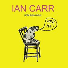 Ian Carr - Who He? (NEW CD)