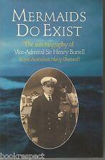 Mermaids Do Exist VICE ADMIRAL Sir Henry Burrell Royal Aust Navy 1986 Hc 1st Ed
