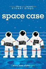Moon Base Alpha Ser.: Space Case by Stuart Gibbs (2015, Trade Paperback)