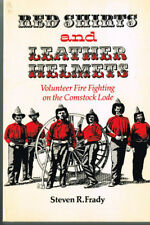 RED SHIRTS AND LEATHER HELMETS - FIRE FIGHTING ON THE COMSTOCK LODE - USED