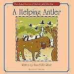 A Helping Antler : The Adventures of Melvin the Moose by Tana Butler-Root...