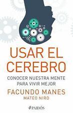 Usar El Cerebro: Conocer Nuestra Mente Para Vivir Mejor (Paperback or Softback)