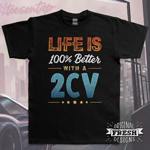 Life is 100% Better with a 2CV T-Shirt • Original Citroen Inspired Design