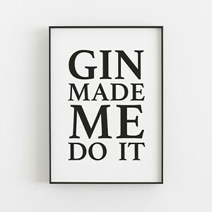 Gin Made Me Do It Typography Print Poster Funny Humorous Wall Art v2