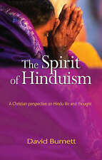 The Spirit of Hinduism: A Christian Perspective on Hindu Life and Thought, New,