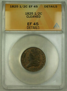 1825 Classic Head Half Cent 1/2c Coin ANACS EF-45 Details Cleaned GKG