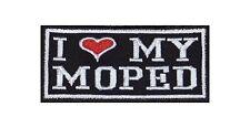 I Love my Moped Biker Heavy Rocker Patch Aufnäher Kutte Motorrad Stick Badge