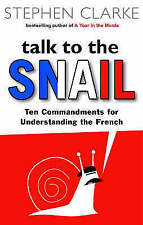 Talk to the Snail by Stephen Clarke (Hardback, 2006)