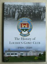 New listing The History of Loudoun Gowf Club 1909 - 2009. Frank Donnelly. 2008,1st Ed', New.