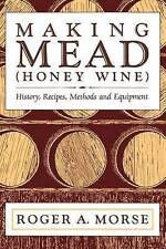 USED (LN) Making Mead (Honey Wine): History, Recipes, Methods and Equipment