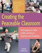 Creating the Peaceable Classroom: Techniques to Calm, Uplift, and-ExLibrary