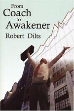 From Coach to Awakener by Robert B. Dilts (Paperback, 2003)