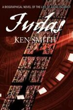 Judas: A Biographical Novel of the Life of Judas Iscariot: By Kenneth W Smith