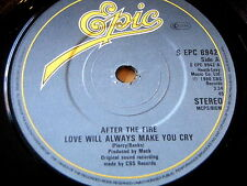 """AFTER THE FIRE - LOVE WILL ALWAYS MAKE YOU CRY   7"""" VINYL"""