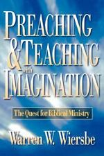 Preaching and Teaching with Imagination : The Quest for Biblical Ministry by...