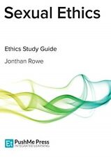 Sexual Ethics: Study Guide - New Book Rowe, Jonathan