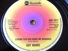 "GUY MARKS - LOVING YOU HAS MADE ME BANANAS   7"" VINYL"