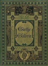 Goethe Gallerie. With Kaulbach Art Ahoto Plates. Original 1880's Book in German