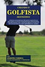 Criando o Golfista Definitivo : Aprenda Os Segredos e Truques Usados Pelos...