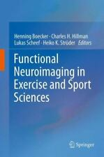 Functional Neuroimaging in Exercise and Sport Sciences (2014, Paperback)