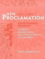 NEW PROCLAMATION ~ Year C, 2004 ~ Easter through Pentecost