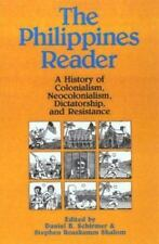 The Philippines Reader: A History of Colonialism, Neocolonialism, Dictatorship,