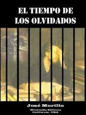 El Tiempo de Los Olvidados by Jose Morillo (2014, Paperback / Paperback)