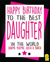 Funny Rude Birthday Card - Daughter such a b*tchC145
