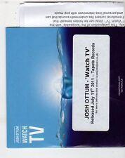 (ET270) Josh Ottum, Watch TV - 2011 DJ CD