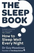 The Sleep Book: How to Sleep Well Every Night,Dr Guy Meadows- 9781409157618