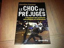 LE CHOC DES PREJUGES / CAROLINE FOUREST