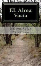 El Alma Vacía by Nelson Rojas Zambrano (2013, Paperback)