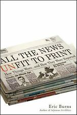 All the News Unfit to Print: How Things Were... and How They Were Reported by Bu